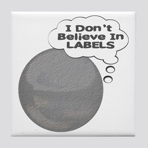 I Don't Believe In Labels Plu Tile Coaster
